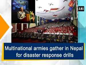 Multinational armies gather in Nepal for disaster response drills [Video]