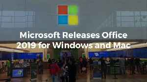 Microsoft Releases Office 2019 for Windows and Mac [Video]