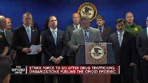 Strike force to go after drug trafficking organizations fueling the opioid epidemic [Video]