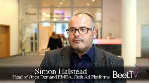 With Unified Tech Stack, Oath Sees Optimism In Programmatic: EMEA Chief Halstead [Video]