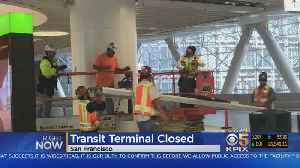 Team Coverage: Abrupt Closure Of Salesforce Transit Center Causes Headache For Commuters [Video]