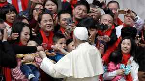 Pope Asks China To Show 'Trust, Courage And Farsightedness' [Video]