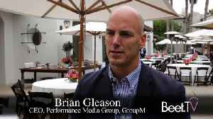 GroupM's Gleason On The Vision Of Xandr: 'Now Comes The Heavy Lifting' [Video]