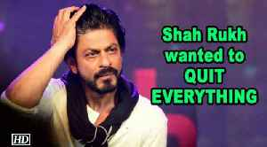 Shah Rukh wanted to QUIT EVERYTHING, but who stopped him [Video]