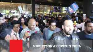 Mike Tyson Arrives In India [Video]