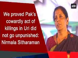 We proved Pak's cowardly act of killings in Uri did not go unpunished: Nirmala Sitharaman [Video]