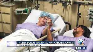 Kidney donor nominated for national award [Video]
