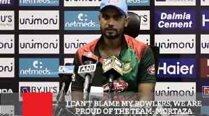 I Can't Blame My Bowlers, We Are Proud Of The Team  Mortaza [Video]