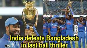 Asia Cup 2018 Final | India defeats Bangladesh in last ball thriller [Video]