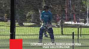 Contest Against Bangladesh Was Very Exciting Fan [Video]