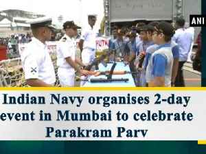 Indian Navy organises 2-day event in Mumbai to celebrate Parakram Parv [Video]
