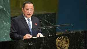 North Korean Foreign Minister Says Sanctions Deepen Mistrust In U.S. [Video]
