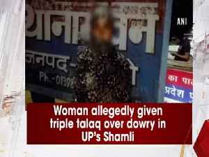 Woman allegedly given triple talaq over dowry in UP's Shamli [Video]