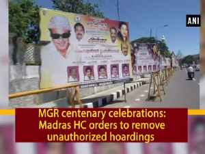 MGR centenary celebrations: Madras HC orders to remove unauthorized hoardings [Video]