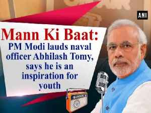 Mann Ki Baat: PM Modi lauds naval officer Abhilash Tomy, says he is an inspiration for youth [Video]