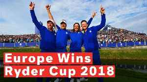 Europe Wins Ryder Cup After Dominant Display At Le Golf National In Paris [Video]