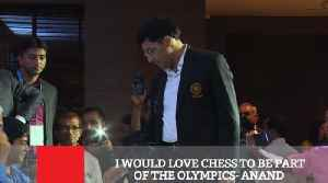 I Would Love Chess To Be Part Of The Olympics- Anand [Video]