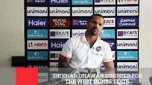 Shikhar Dhawan Dropped For The West Indies Tests [Video]
