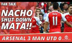 Nacho Shut Down Mata!!  | Arsenal 3 Man Utd 0 [Video]