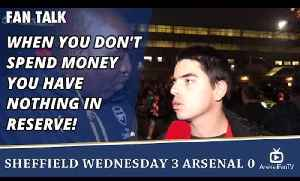 When You Don't Spend Money You Have Nothing In Reserve!  | Sheffield Wednesday 3 Arsenal 0 [Video]