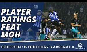 Player Ratings Feat Moh   Sheffield Wednesday 3 Arsenal 0 [Video]
