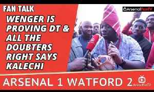 Arsene Wenger Is Proving DT & All The Doubters Right says Kalechi | Arsenal 1 Watford 2 [Video]