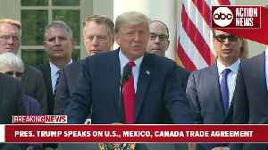 President Trump speaks on U.S., Mexico and Canada trade agreement [Video]