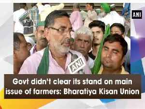 Govt didn't clear its stand on main issue of farmers: Bharatiya Kisan Union [Video]