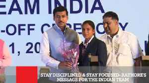 Stay Disciplined & Stay Focused- Rathore's Message For The Indian Team [Video]