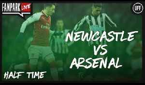 Newcastle 1-1 Arsenal - Half Time Phone In - FanPark Live [Video]