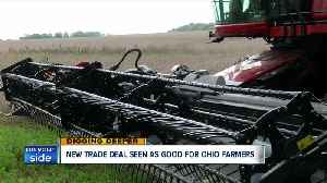 Ohio soybean farmers now hope trade deal with China follows the one with Mexico and Canada [Video]
