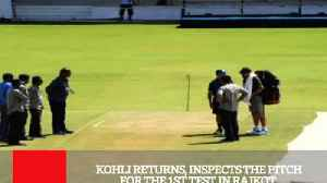 Kohli Returns, Inspects The Pitch For The 1St Test In Rajkot [Video]