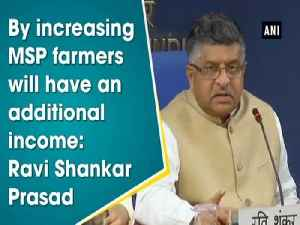 By increasing MSP farmers will have an additional income: Ravi Shankar Prasad [Video]
