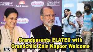 Grandparents ELATED with Grandchild Zain Kapoor Welcome [Video]