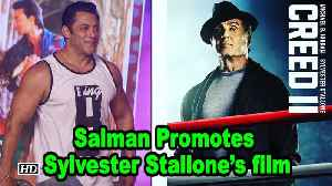 Salman FAN BOY Moment, Promotes Sylvester Stallone's 'Creed II' [Video]