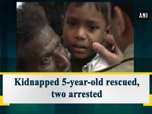 Kidnapped 5-year-old rescued, two arrested [Video]