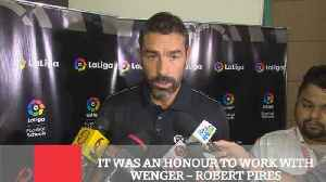 It Was An Honour To Work With Wenger – Robert Pires [Video]