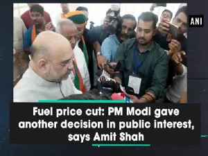 Fuel price cut: PM Modi gave another decision in public interest, says Amit Shah [Video]