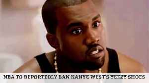 NBA to Reportedly Ban Kanye West's Yeezy Shoes [Video]