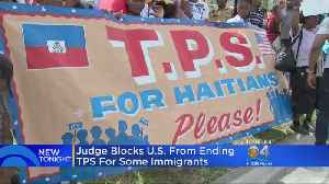 Judge Rules To Block Trump Administration From Ending TPS For Immigrants From Four Countries [Video]