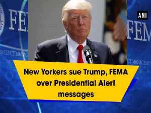New Yorkers sue Trump, FEMA over Presidential Alert messages [Video]