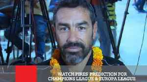 Watch Pires' Prediction For Champions League & Europa League [Video]