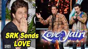 Shah Rukh Khan Sends LOVE to Salman – Aayush's 'LOVEYATRI' [Video]