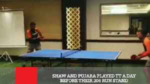 Shaw And Pujara Played Tt A Day Before Their 206 Run Stand [Video]