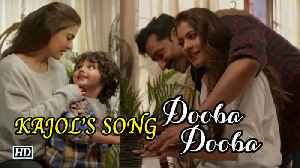 Dooba Dooba SONG | Kajol's Bond with Son and Husband | Arijit Singh | Helicopter Eela [Video]