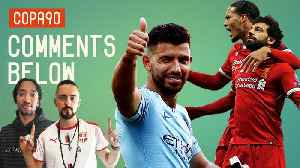 News video: Who Are The Best Team in England? Liverpool vs Man City | Comments Below