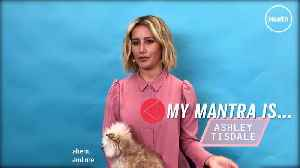 My Mantra Is... Ashley Tisdale [Video]
