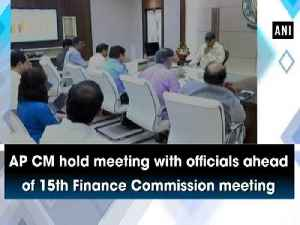 AP CM hold meeting with officials ahead of 15th Finance Commission meeting [Video]