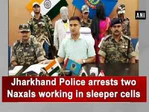 Jharkhand Police arrests two Naxals working in sleeper cells [Video]