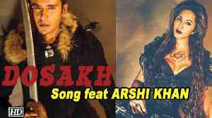 Arshi Khan launches NEW SONG 'Dosakh' [Video]